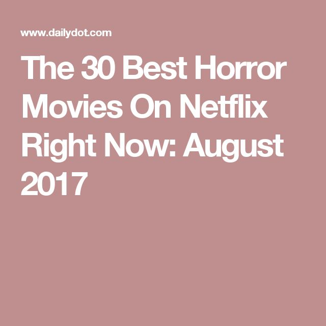 The 30 Best Horror Movies On Netflix Right Now: August 2017