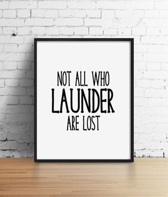 Laundry Room Decor Print Not All Who Launder Are Lost Laundry Room Art