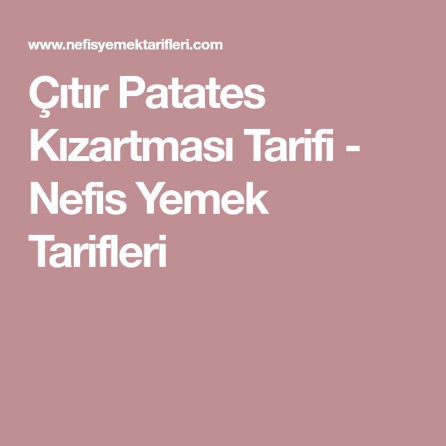 Çıtır Patates Kızartması Tarifi - Nefis Yemek Tarifleri