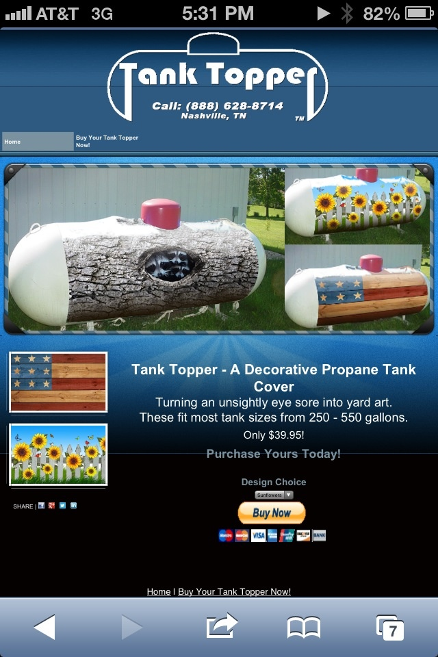 This is a great idea...!! It is a decorative propane tank cover for those ugly gas tanks...! Would make a great gift! Go to tanktopper.co and get one!!