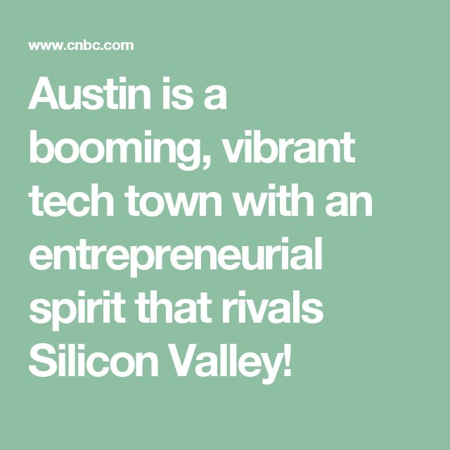 Austin is a booming, vibrant tech town with an entrepreneurial spirit that rivals Silicon Valley!