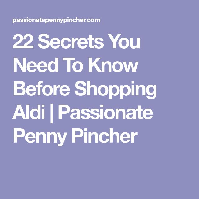 22 Secrets You Need To Know Before Shopping Aldi | Passionate Penny Pincher