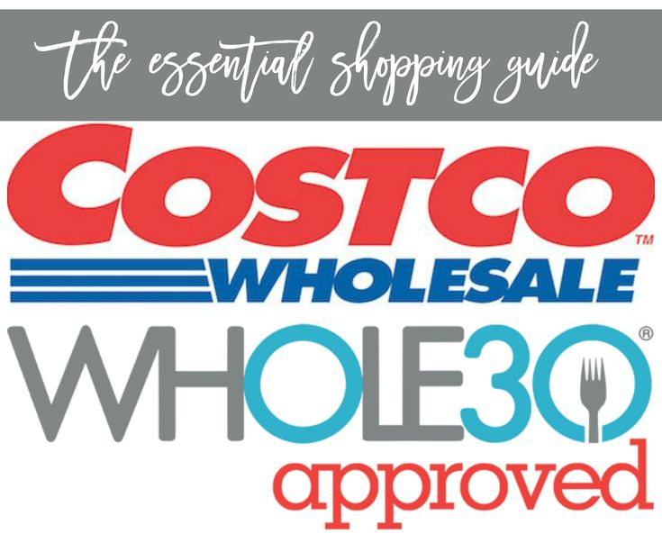 Your guide to shopping for Whole 30 at Costco