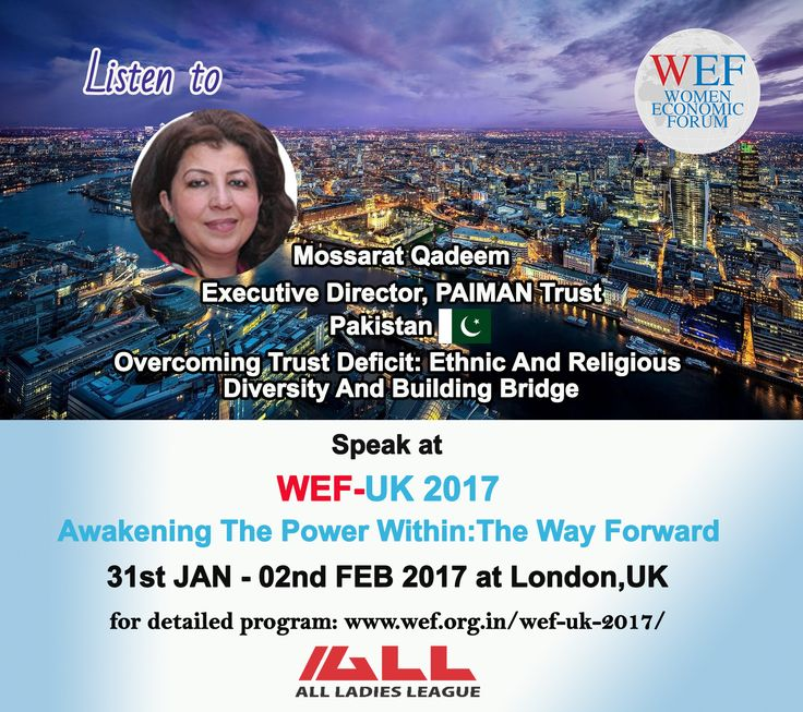 """Mossarat Qadeem, Executive Director, PAIMAN Trust, Pakistan Speaks On """"Overcoming Trust Deficit: Ethnic And Religious Diversity And Building Bridge"""" WEF-UK 2017.  If you would like to learn about WEF-UK 2017, please visit WEF website: http://bit.ly/2eWoBCY"""