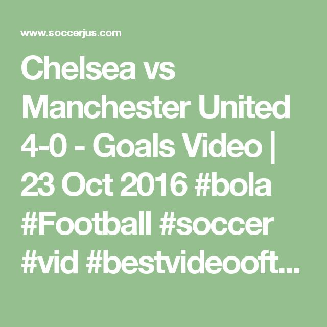 Chelsea vs Manchester United 4-0 - Goals Video | 23 Oct 2016  #bola #Football #soccer #vid #bestvideooftheday #sport #filter #nofilter #Footballsunday #Footballer #Soccer #Soccergame #L4l #likes #f4f #happy #beautiful #followforfollow #likes4likes