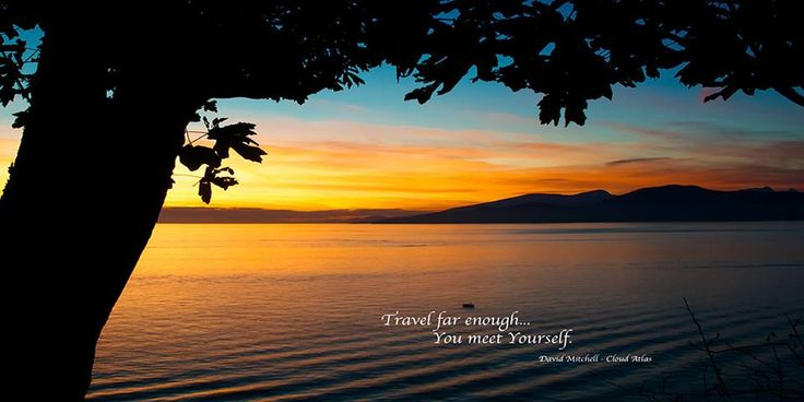 Travel far enough, you meet yourself. ~David Mitchell, Cloud Atlas #travel #quotes
