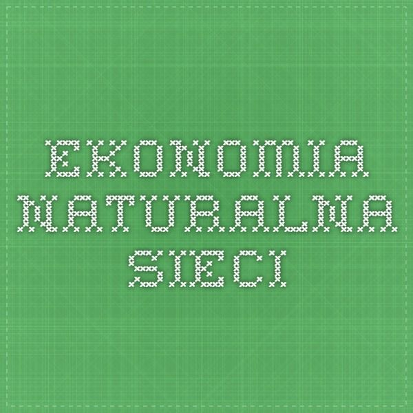 Ekonomia naturalna sieci, Marek Chlebuś