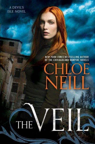 The Veil, Devil's Isle Book 1, Chloe Neill (Aug. 4, 2015)