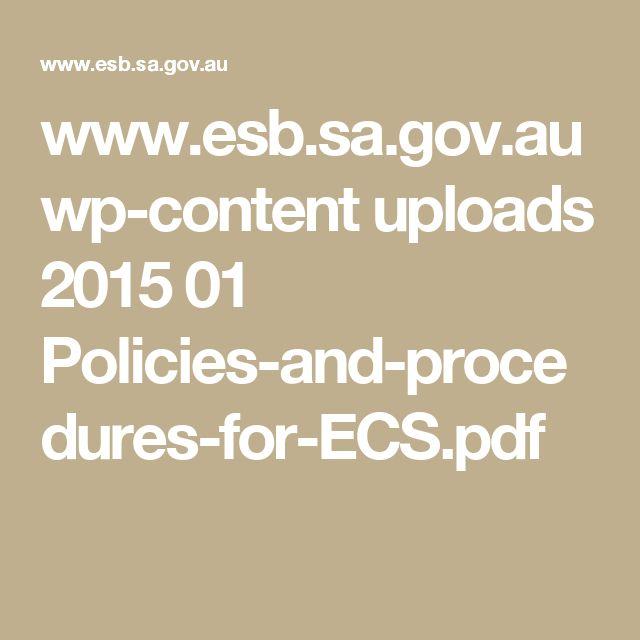www.esb.sa.gov.au wp-content uploads 2015 01 Policies-and-procedures-for-ECS.pdf