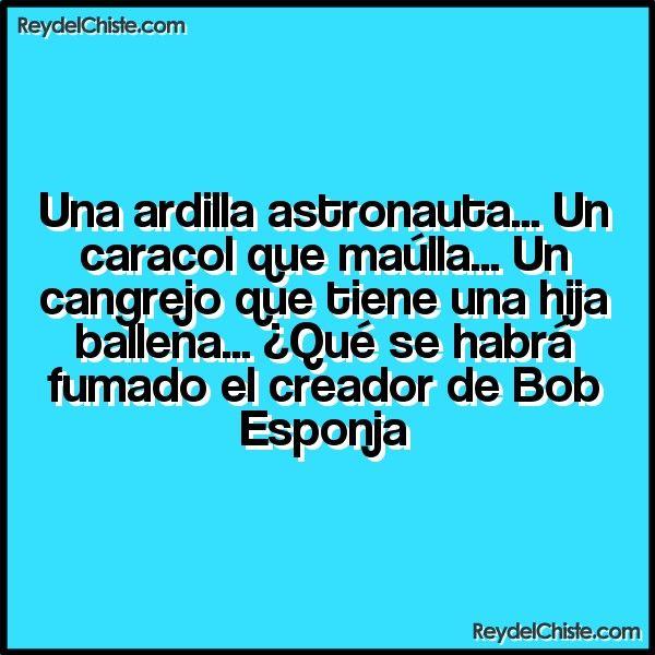 Una ardilla astronauta... Un caracol que maúlla... Un cangrejo que tiene una hija ballena... Qué se habrá fumado el creador de Bob Esponja