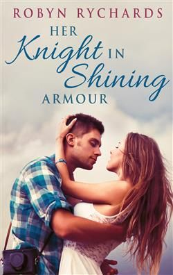 Her Knight In Shining Armour by Robyn Rychards