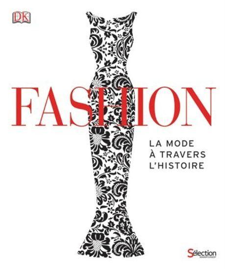 Chaque génération réinvente la mode. FASHION est un ouvrage inédit qui vous invite à parcourir les 3 000 ans d'histoire de la mode et du costume. Depuis le raffinement de l'Égypte ancienne jusqu'aux créations avant-gardistes d'Alexander McQueen et de Prada, en passant par les prestigieuses maisons de haute couture fondées par Coco Chanel et Christian Dior, cette magnifique collection de vêtements montre à quel point la mode reflète la culture des différents peuples et l'époque qui les a vus…