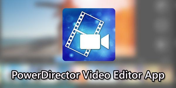 PowerDirector is the best video editor app with powerful multiple