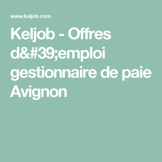 Keljob - Offres d'emploi gestionnaire de paie Avignon