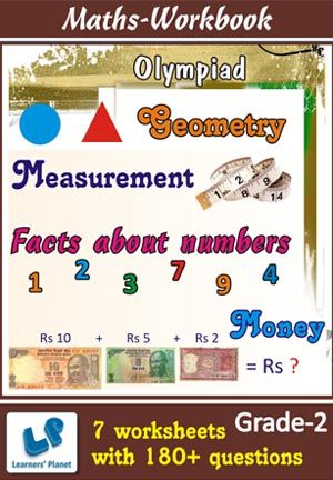 GRADE-2-OLYMPIAD-MATH-FACTS-NUM-GEOMETRY-MEASURE-MONEY-WB This workbook contains printable worksheets on Facts about numbers, Geometry, Measurement and Money for Grade 2 Olympiad students.  There are total 7 worksheets with 180+ questions.  Pattern of questions : Multiple Choice Questions.    PRICE :- RS.149.00