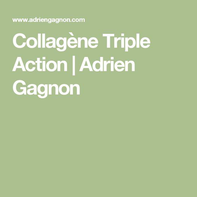 Collagène Triple Action                                      | Adrien Gagnon