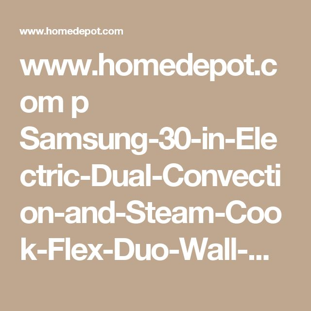 Electric Dual Convection And Steam Cook Flex Duo Wall Oven With Built In Microwave Stainless Steel Www Homedepot