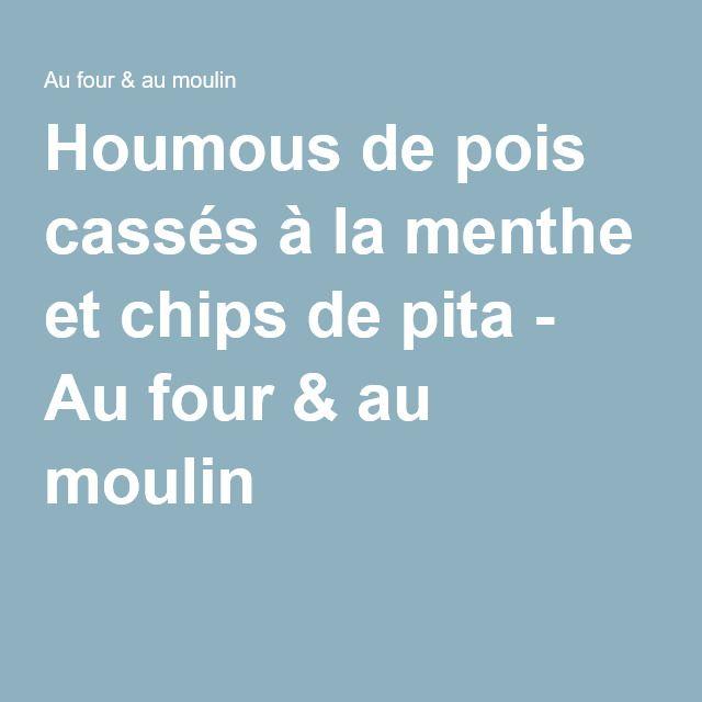 Houmous de pois cassés à la menthe et chips de pita - Au four & au moulin