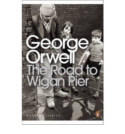 The Road to Wigan Pier This is a searing account of George Orwell's observations of working-class life in the bleak industrial heartlands of Yorkshire and Lancashire in the 1930s. His graphically unforgettable descriptions of social injustice, cramped slum housing, dangerous mining conditions, squalor, hunger and growing unemployment are written with unblinking honesty, fury and great humanity.