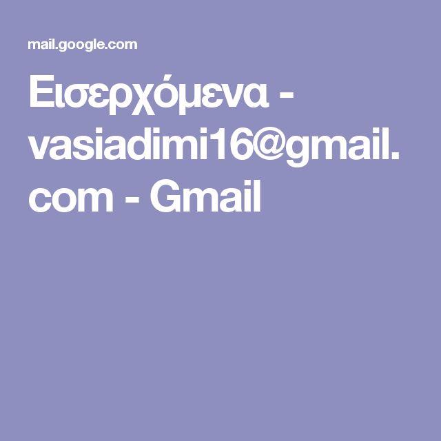Εισερχόμενα - vasiadimi16@gmail.com - Gmail