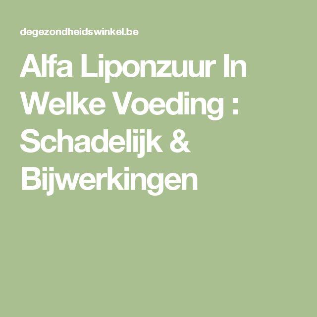 Alfa Liponzuur In Welke Voeding : Schadelijk & Bijwerkingen