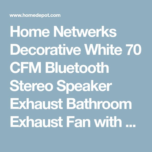 Home Netwerks Decorative White 70 CFM Bluetooth Stereo Speaker Exhaust Bathroom Exhaust Fan with LED Light-7130-08-BT - The Home Depot