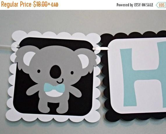 Check out this item in my Etsy shop https://www.etsy.com/ca/listing/254637044/koala-happy-birthday-banner-baby-koala