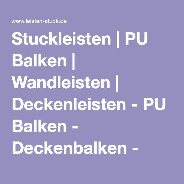 Stuckleisten | PU Balken | Wandleisten | Deckenleisten - PU Balken - Deckenbalken - Eiche rustikal-Holzimitat-Holzbalken