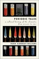 Periodic Tales by Hugh Aldersey-Williams. Sounds like a super cool science book!