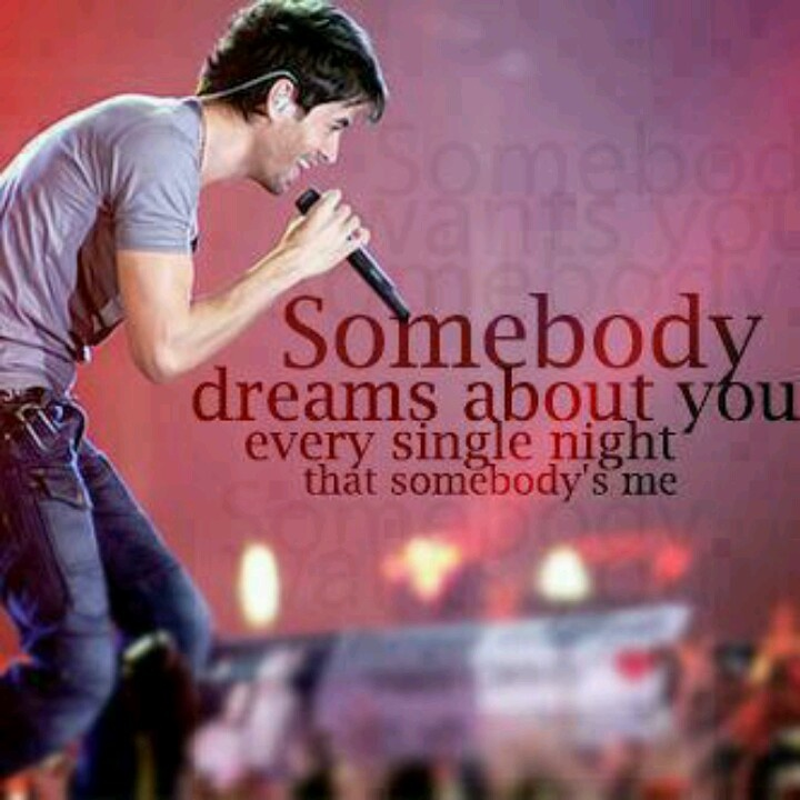 Somebody's me Enrique Iglesias song lyrics