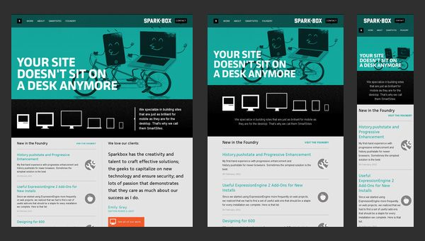 Responsive Web Design: 50 Examples and Best Practices     Beautiful example of websites that use responsive web design.