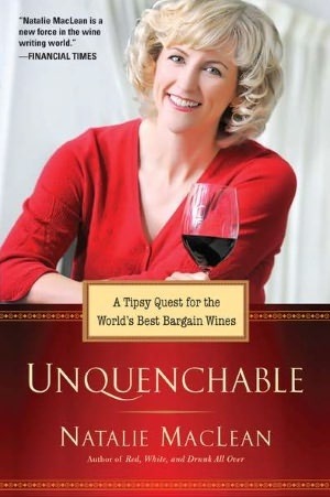 Unquenchable: A Tipsy Quest for the World's Best Bargain Wines - Natalie MacLean: Tipsy Quest, Wine Books, Booksiv Reading, Books Worth, Holidays Gifts, Bargain Wine, Holidays Wine, Clans Maclean, Natalie Maclean