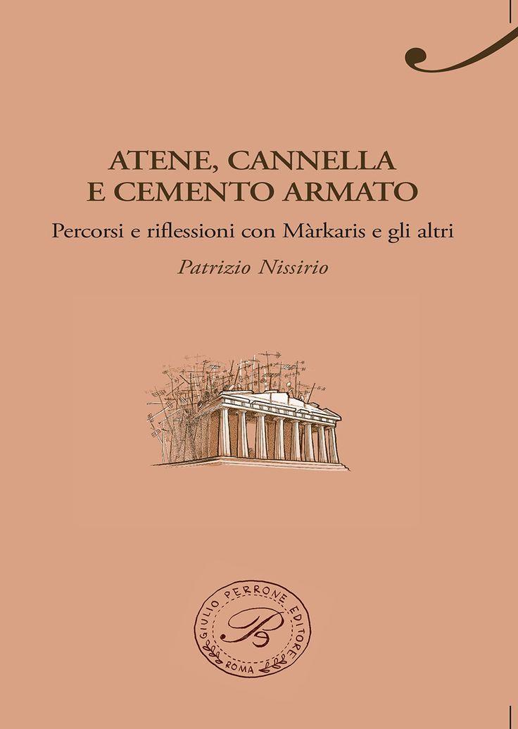 """Italian reports • 82   """"Atene, cannella e cemento armato"""" di Patrizio Nissirio edito da Giulio Perrone Editore"""