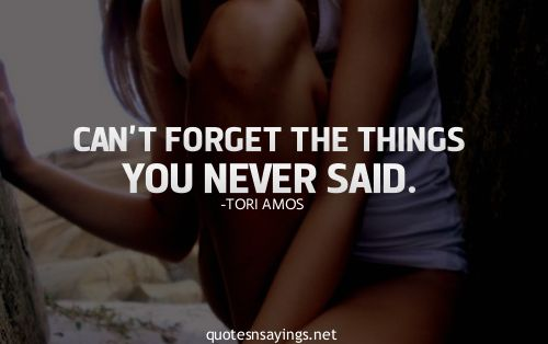 Tori Amos Quotes (Images). Can't Forget The Things You Never Said