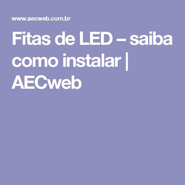 Fitas de LED – saiba como instalar | AECweb