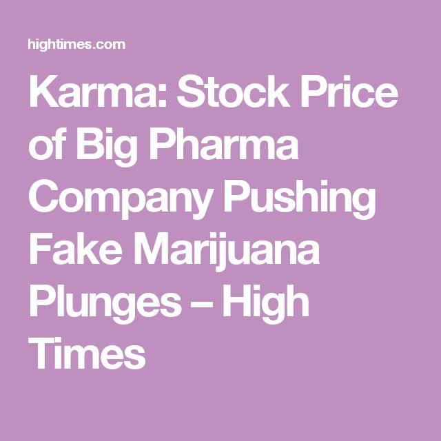 Karma: Stock Price of Big Pharma Company Pushing Fake Marijuana Plunges – High Times