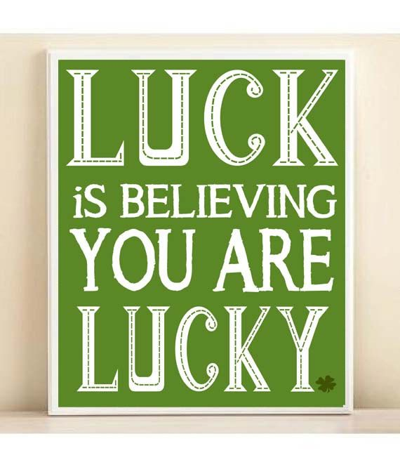 #quotes St. Patricks Day Luck Is Beliving You Are Lucky Art Print- Bright 8x10 Green Quote Poster