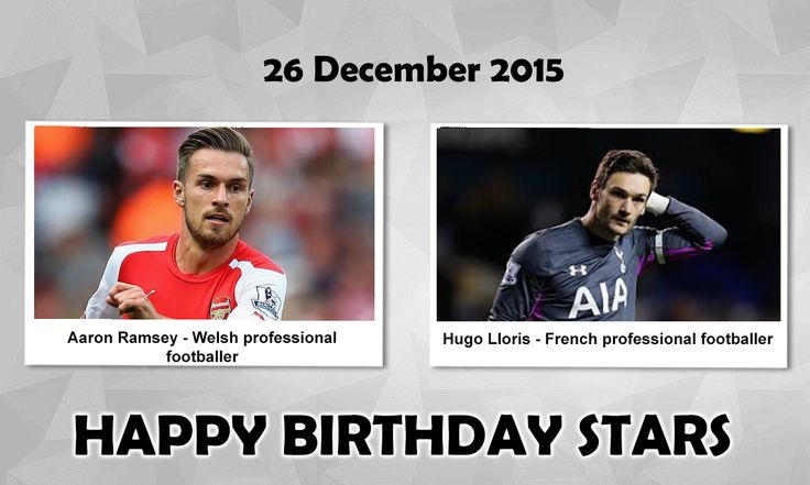 Happy Birthday Sports Stars #AaronRamsey : is a Welsh professional Footballer who plays as a midfielderfor Premier League club Arsenal and the Wales national football team.  #HugoLloris : is a French professional footballer who plays as a goalkeeper and captains both English club Tottenham Hotspur and the French national team.
