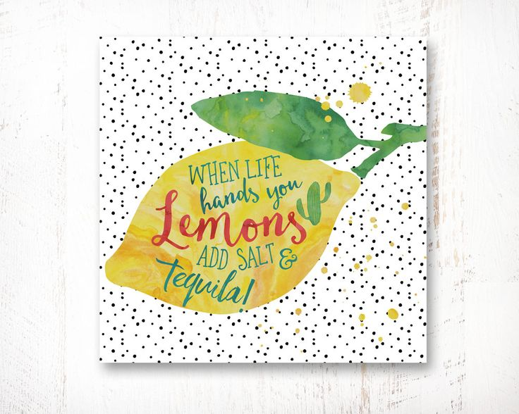 When Life Hands You Lemons Add Salt & Tequila, Motivational Printable Art, Inspirational Poster, Kitchen Decor, Typography Quote Wall Art by WisdomWallArt on Etsy