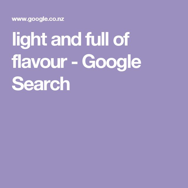 light and full of flavour - Google Search