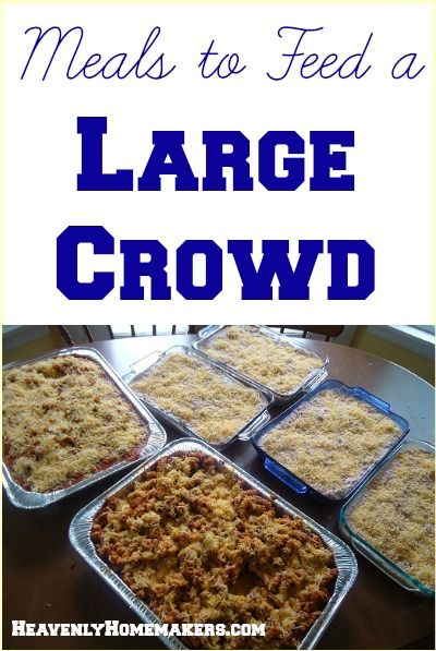 Meals To Feed To A Large Crowd Family Reunion Pinterest Meals