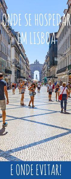 Onde se hospedar em Lisboa e onde não se hospedar.