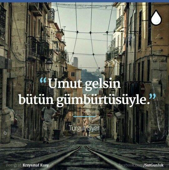 Turgut Uyar #anlamlısözler #güzelsözler #alıntı