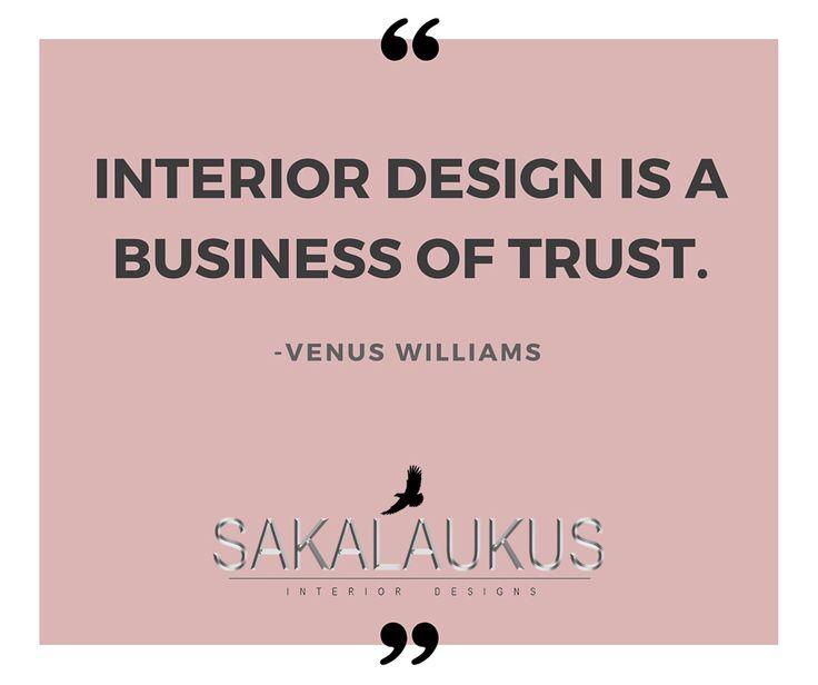 Trust In Business Quotes: Interior Design Is A Business Of Trust. -Venus Williams