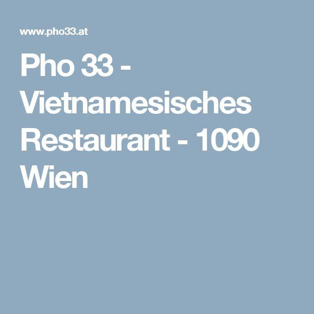 Pho 33 - Vietnamesisches Restaurant - 1090 Wien