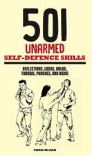 501 UNARMED SELF-DEFENCE SKILLS by Chris McNab | Amber Books Ltd, 208pp. A simple illustrated guide to key self-defence skills for any uncomfortable situation.