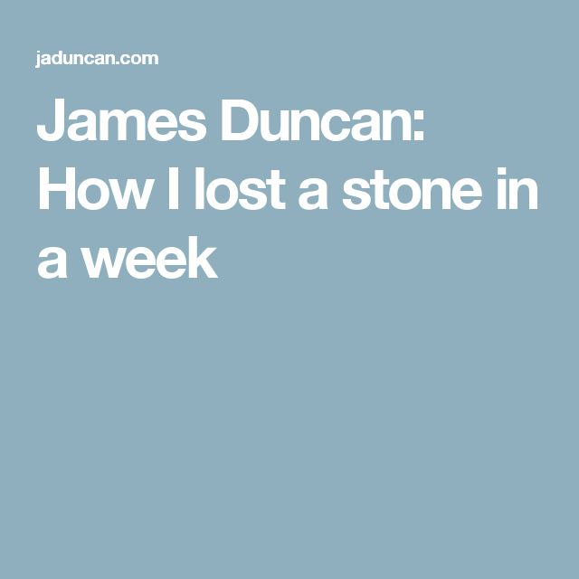 James Duncan How I Lost A Stone In A Week Diet And Exercise Diet Lose A Stone 2 Week Diet