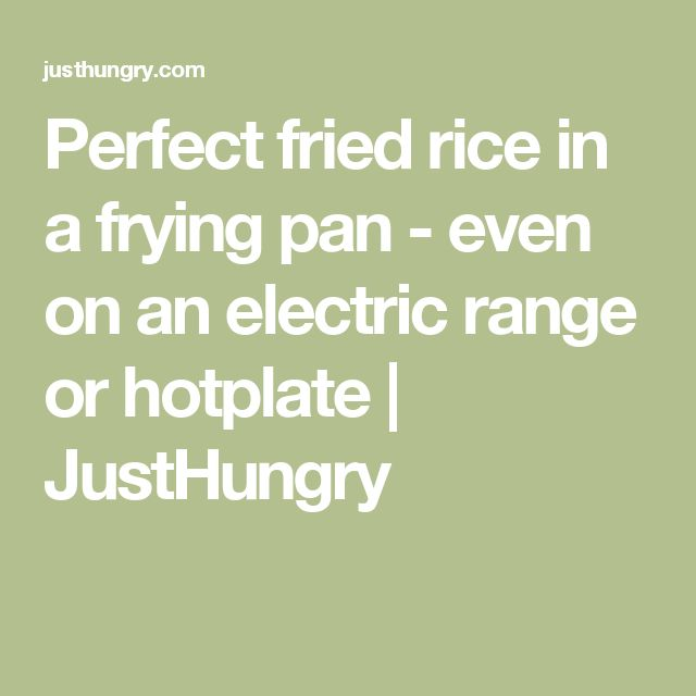 Perfect fried rice in a frying pan - even on an electric range or hotplate   JustHungry