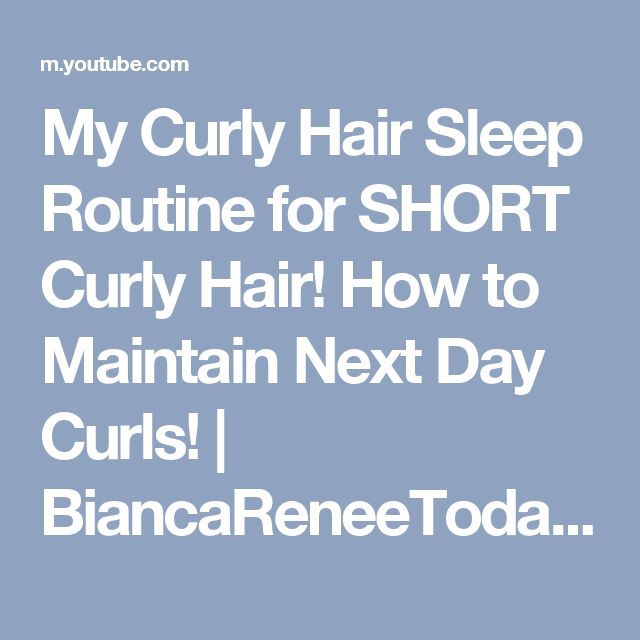 My Curly Hair Sleep Routine for SHORT Curly Hair! How to Maintain Next Day Curls! | BiancaReneeToday - YouTube