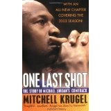 One Last Shot: The Story of Michael Jordan's Comeback (Mass Market Paperback)By Mitchell Krugel